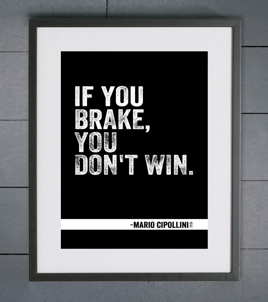 Brake Quotes Cycling Prints  If You Brake You Don't Win  Mario Cipollini