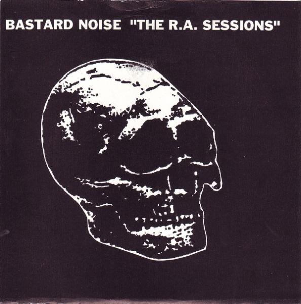 Bastard Noise - The R.A. Sessions