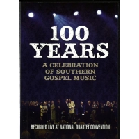100 Years - A Celebration Of Southern Gospel Music