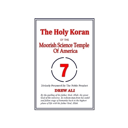 "The Holy Koran of The Moorish Science Temple of America ""The Circle 7"""