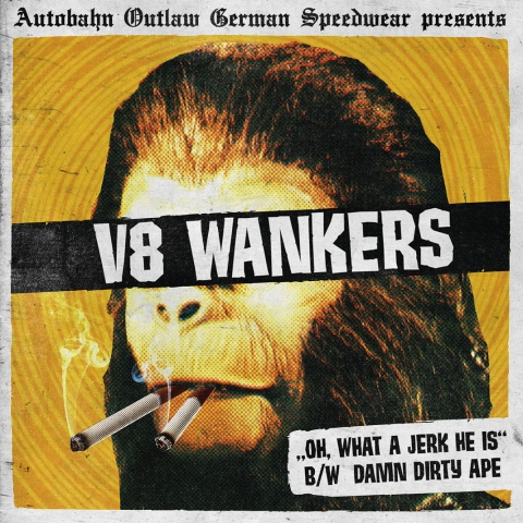 "V8 Wankers ""Oh What A Jerk He Is"" 7"""