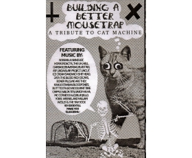 BUILDING A BETTER MOUSETRAP - A TRIBUTE TO CAT MACHINE