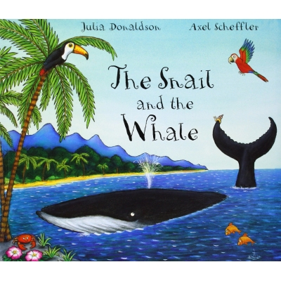 SNAIL AND THE WHALE, THE [JULIA DONALDSON]