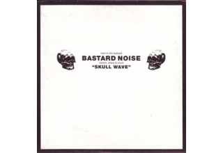 Man Is The Bastard: Bastard Noise‎– Skull Wave only 6 copies left