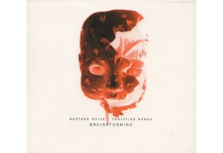 Bastard Noise / Christian Renou ‎– Brainstorming Colaboration CD