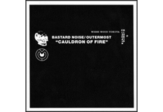 Bastard Noise / Outermost - Cauldron Of Fire 7