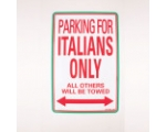 PARKING SIGN - ´PARKING FOR ITALIANS ONLY - ALL..