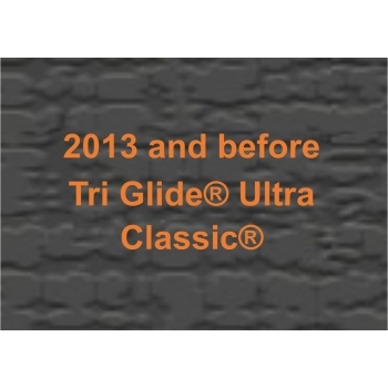 2013 and before Tri Glide® Ultra Classic®