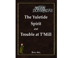 The Yuletide Spirit & Trouble at T'Mill
