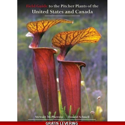 Field Guide to the Pitcher Plants of the United States and Canada