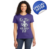 IT'S TIME TO GET FIT T-SHIRT - WOMEN