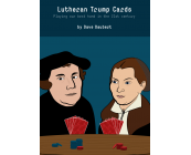 Lutheran Trump Cards: Playing Our Best hand in t..