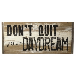 'Don't Quit your Daydre..