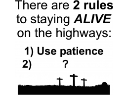 2 rules to stay alive