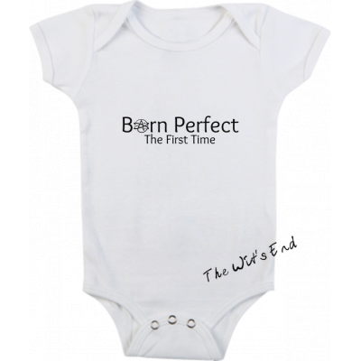 Born Perfect the First Time onesie
