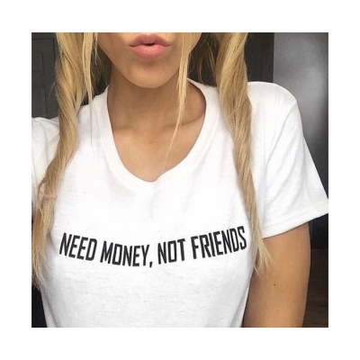 Need Money Not Friends Tshirt