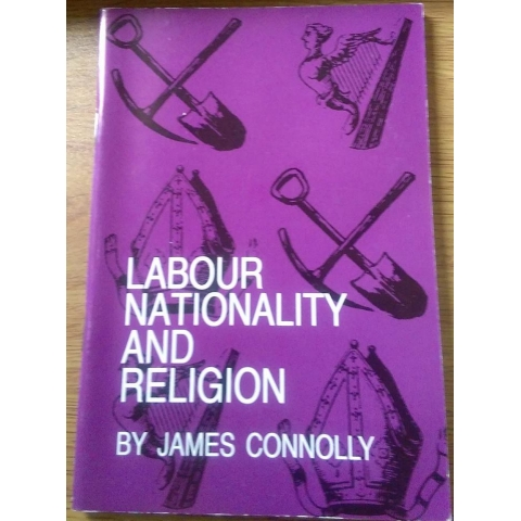 Labour, Nationality and Religion by James Connolly