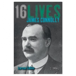 James Connolly 16 Lives..