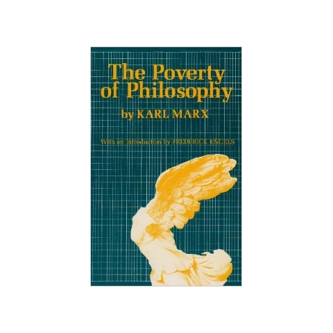 The Poverty of Philosophy: by Karl Marx