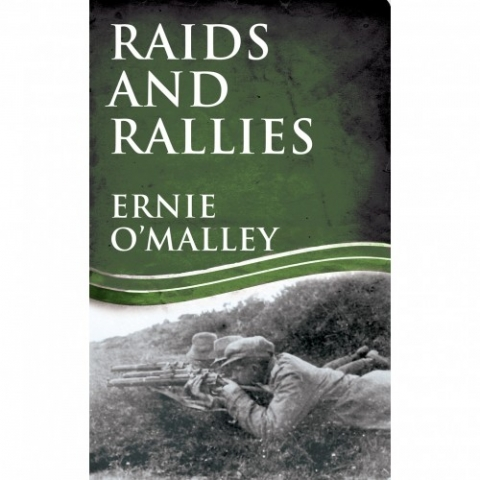 Raids and Rallies by Ernie O'Malley