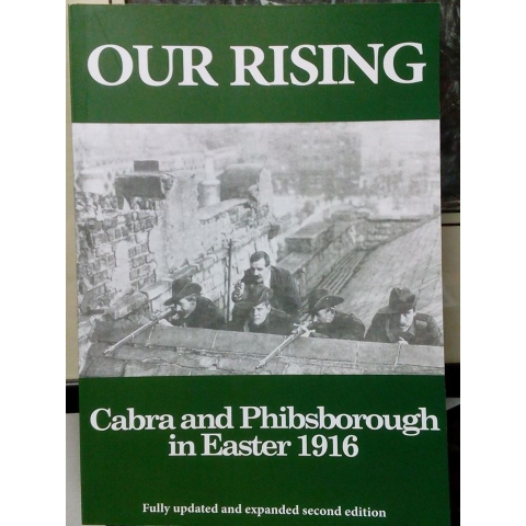 Our Rising, Cabra and Phibsborough in Easter 1916