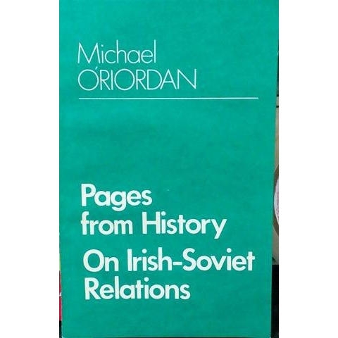 Pages from History, On Irish-Soviet Relations by Michael O'Riordan