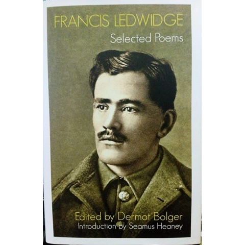 Francis Ledwidge, Selected Poems, edited by Dermot Bolger