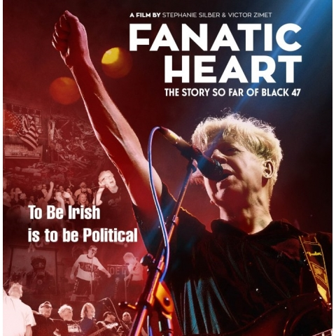 Fanatic Heart, The Story So Far Of Black 47