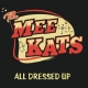 All Dressed Up - The Mee Kats