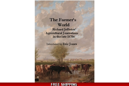 The Farmer's World: Richard Jefferies' Agricultural Journalism in the late 1870s