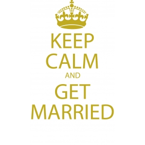 Keep calm & get married