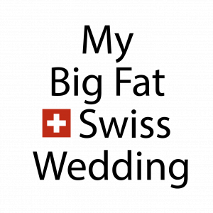 My Big Fat Swiss Wedding