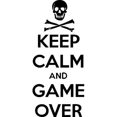 Keep Calm & Game Over