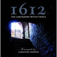 1612 The Lancashire Witch Trials by Christine Goodier