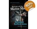 Beware of the Mirror Man