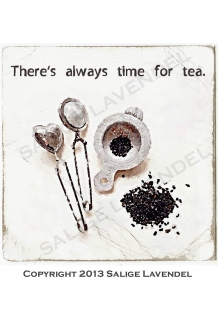 There`s always time for tea.