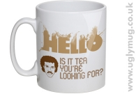 Hello - Is it Tea You're Looking For -..
