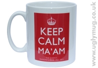 Keep Calm Ma'am - Mug