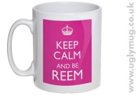 KEEP CALM AND BE REEM - PINK