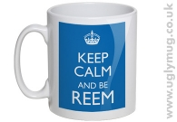 KEEP CALM AND BE REEM - BLUE