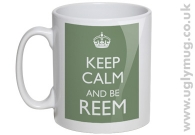 KEEP CALM AND BE REEM - GREEN