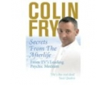 COLIN FRY ´Secrets from the After life´.