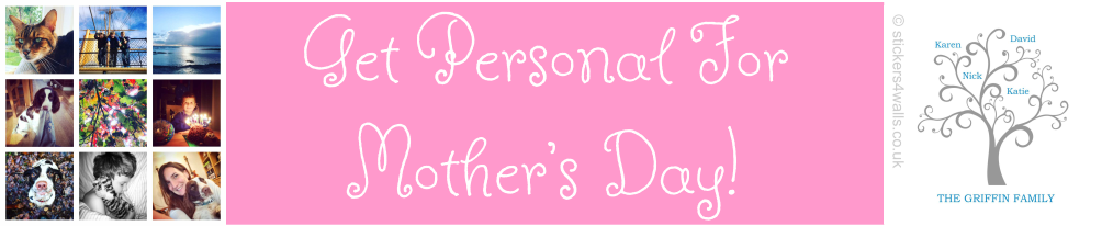 Get Personal For Mother's Day!