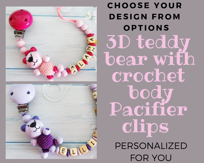 Personalized Pacifier Clip 3d Teddy Bear Design With Crochet Bead