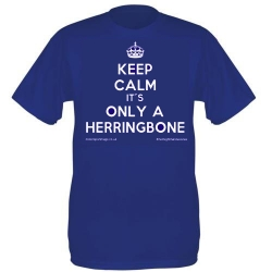 Keep Calm its only a Herringbone t shirt