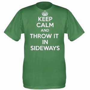 Keep Calm and throw it in si..