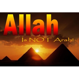 ALLAH is NOT! an Arab!!..