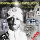 Moorish Americans 100 Years & Counting