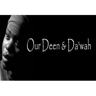 Our Deen & Da`wah as Mo..