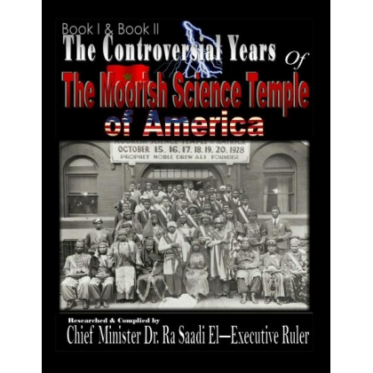 The Controversial Years of The Moorish Science Temple of America